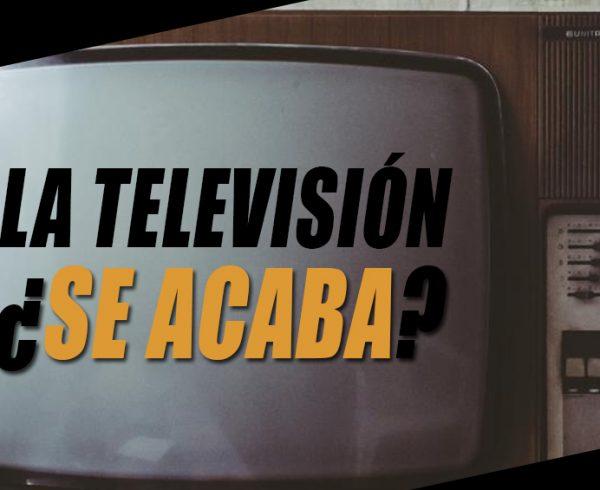 LA TELEVISIÓN SE ACABA OC&C AGENCIA DE MARKETING 360º