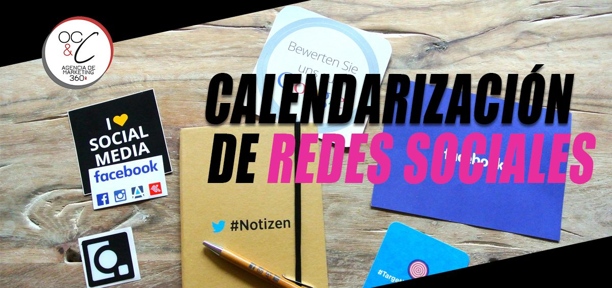 Calendarización de redes sociales OC&C Agencia de marketing 360º