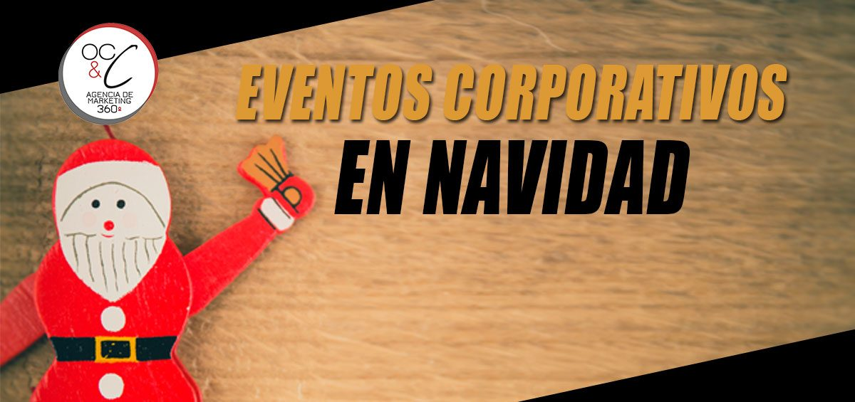 Eventos Corporativos En Navidad OC&C Agencia de Marketing