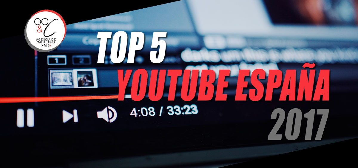 Youtube españa en 2017 OC&C Agencia de marketing 360º