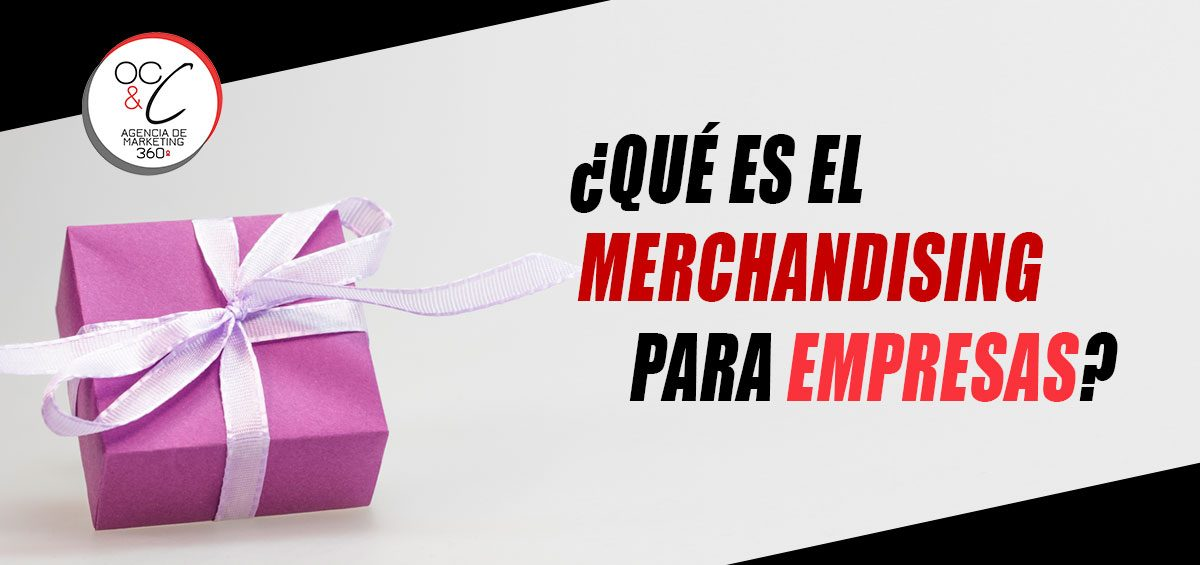 Merchandising para empresas OC&C Agencia de marketing 360º