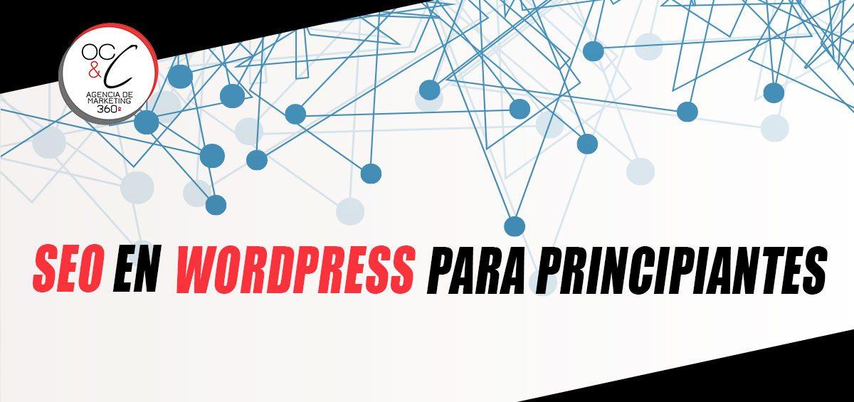 SEO en Wordpress para Principiantes OC&C Agencia de Marketing