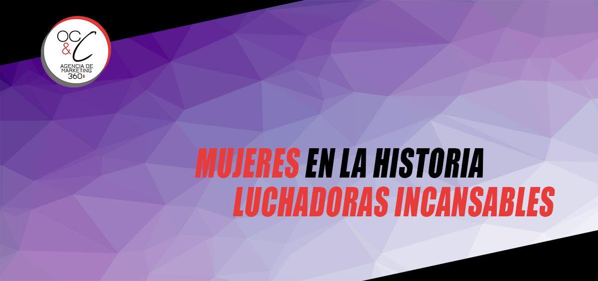Mujeres en la historia OC&C Agencia de marketing