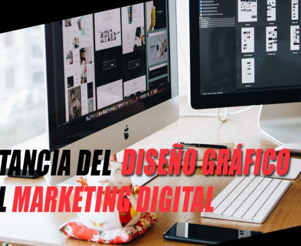 importancia del diseño gráfico en el marketing digital