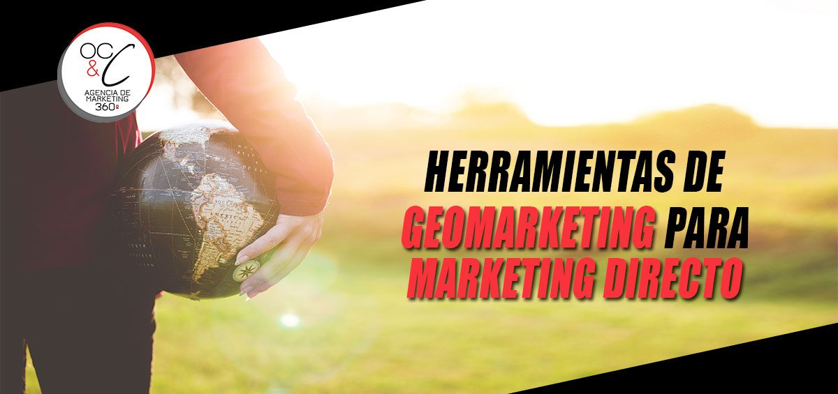 Herramientas de geomarketing para marketing direto OC&C Agencia de Marketing